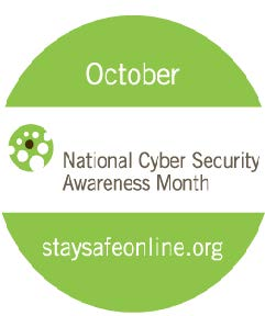 October - National Cyber Security Awareness Month - staysafeonline.org