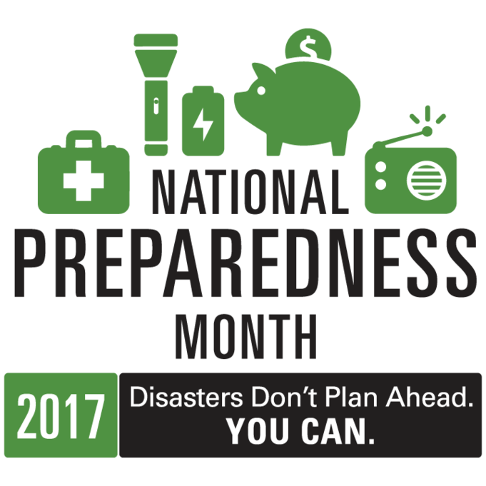 National Preparedness Month 2017. Disasters don't plan ahead. You can.