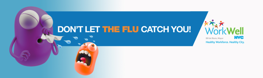 Don't let the flu catch you!