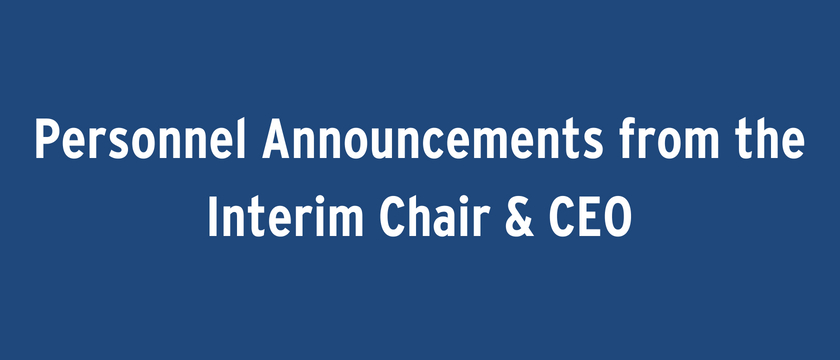 Personnel announcements from the Interim Chair and CEO