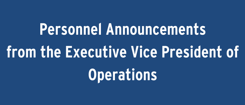 Personnel announcements from the EVP of Operations